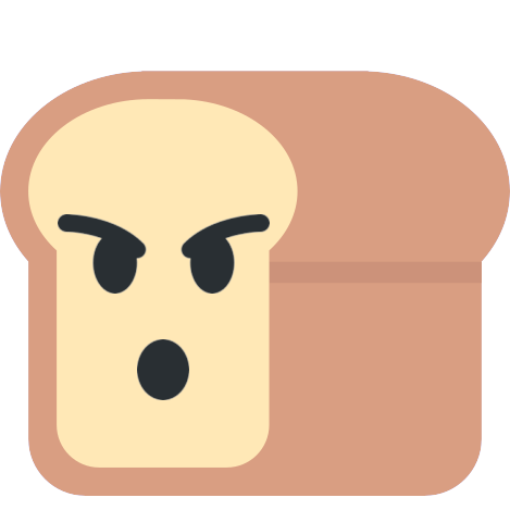 :bread_angry: