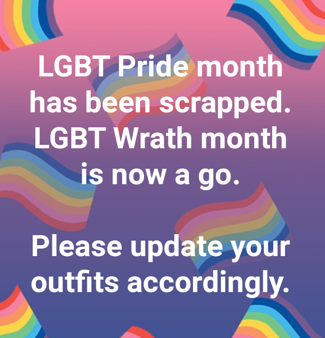 """A facebook style message with a rainbow flag background that reads """"LGBT Pride month has been scrapped. LGBT Wrath month is now a go. Please update your outfits accordingly"""""""